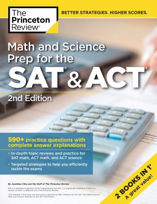 Math and Science Prep for the SAT & ACT: 590+ Practice Questions With Complete Answer Explanations