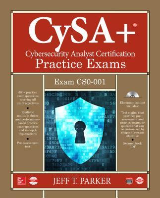 CompTIA CySA+ Cybersecurity Analyst Certification: Practice Exams - Exam Cs0-001