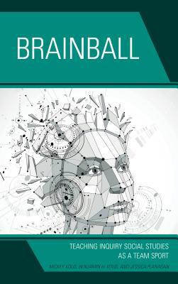 Brainball: Teaching Inquiry and Social Studies As a Team Sport