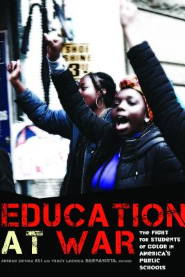 Education at War: The Fight for Students of Color in America's Public Schools