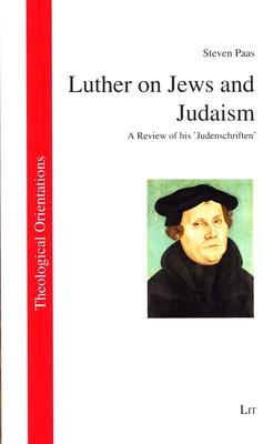 Luther on Jews and Judaism: A Review of His 'Judenschriften'