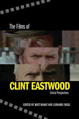 The Films of Clint Eastwood: Critical Perspectives