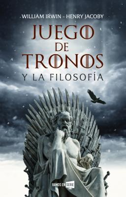 Juego de tronos y la filosofía / Game of Thrones and Philosophy