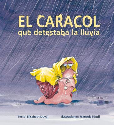 El caracol que detestaba la lluvia / The Snail That Hated the Rain