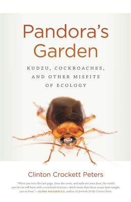 Pandora's Garden: Kudzu, Cockroaches, and Other Misfits of Ecology