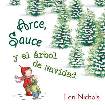 Arce, Sauce y el árbol de Navidad / Maple and Willow's Christmas Tree