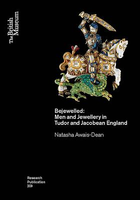 Bejewelled: Men and Jewellery in Tudor and Jacobean England