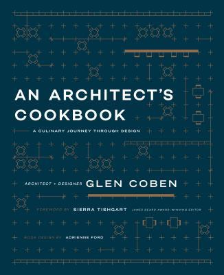An Architect's Cookbook: A Culinary Journey Through Design