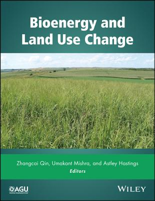 Bioenergy and Land Use Change: Impact on Natural Capital and Ecosystem Services