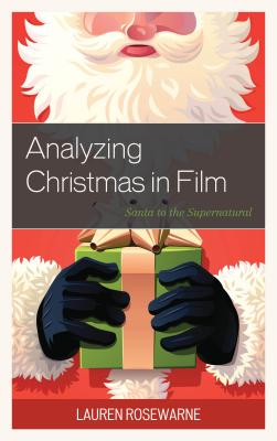 Analyzing Christmas in Film: Santa to the Supernatural