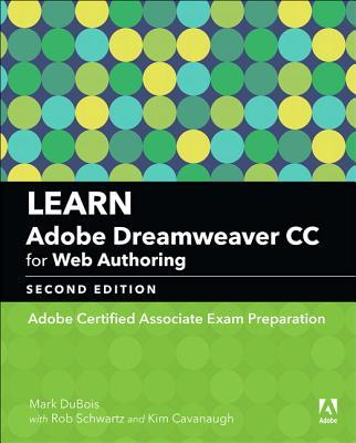 Learn Adobe Dreamweaver CC for Web Authoring 2018: Adobe Certified Associate Exam Preparation