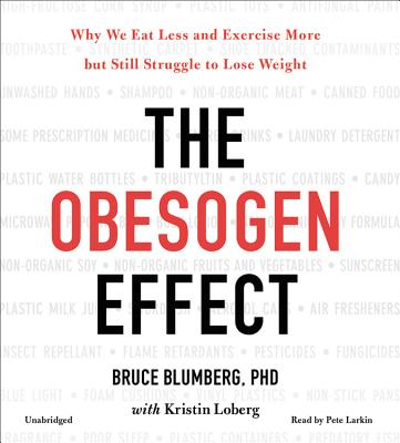 The Obesogen Effect: Why We Eat Less and Exercise More but Still Struggle to Lose Weight, Includes PDF of Supplemental Material