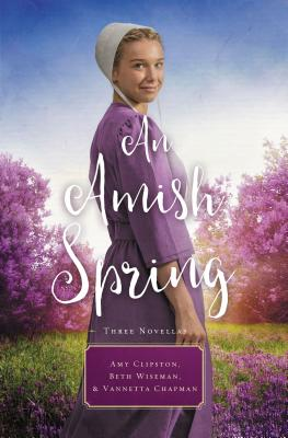 An Amish Spring: A Son for Always / A Love for Irma Rose / Where Healing Blooms