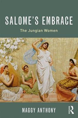 Salome's Embrace: The Jungian Women