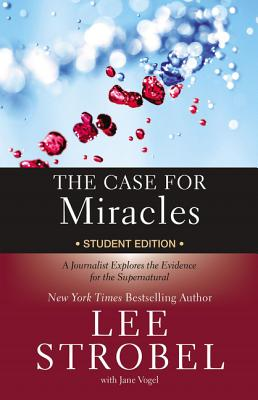 The Case for Miracles: A Journalist Explores the Evidence for the Supernatural