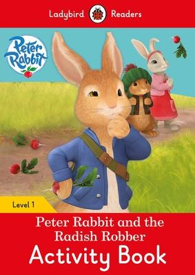 Peter Rabbit and the Radish Robber Activity Book: Level 1