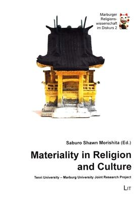 Materiality in Religion and Culture: Tenri University - Marburg University Joint Research Project