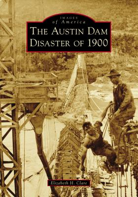 The Austin Dam Disaster of 1900