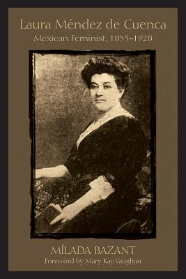 Laura Méndez de Cuenca: Mexican Feminist, 1853-1928