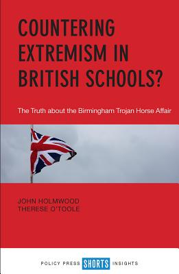 Countering Extremism in British Schools: The truth about the Birmingham Trojan Horse Affair