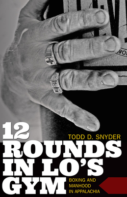 12 Rounds in Lo's Gym: Boxing and Manhood in Appalachia