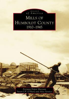 Mills of Humboldt County, 1910-1945