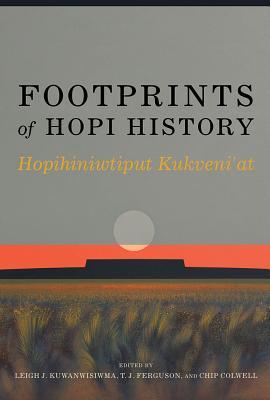 Footprints of Hopi History: Hopihiniwtiput Kukveni'at