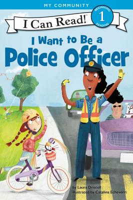 I Want to Be a Police Officer