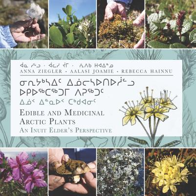 Edible and Medicinal Arctic Plants: An Inuit Elder's Perspective