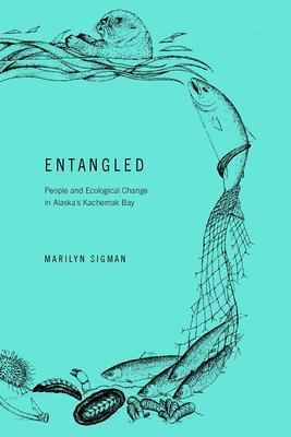 Entangled: People and Ecological Change in Alaska's Kachemak Bay