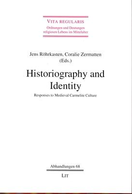 Historiography and Identity: Responses to Medieval Carmelite Culture