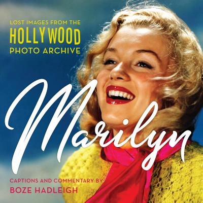 Marilyn: Lost Images from the Hollywood Photo Archive