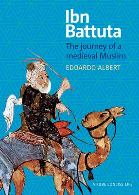 Ibn Battuta: The Journey of a Medieval Muslim