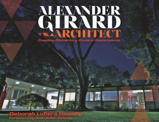Alexander Girard, Architect: Creating Midcentury Modern Masterpieces