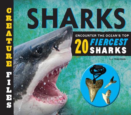 Creature Files Sharks: Encounter the Ocean's Top 20 Fiercest Sharks
