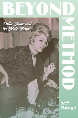 Beyond Method: Stella Adler and the Male Actor