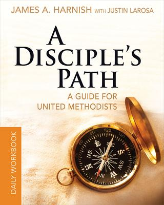 A Disciple's Path: Deepening Your Relationship With Christ and the Church, Daily Workbook