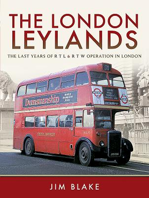 The London Leylands: The Last Years of RTL & RTW Operation in London