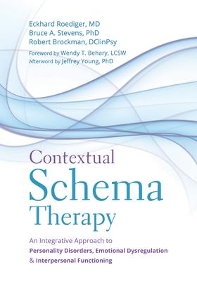 Contextual Schema Therapy: An Integrative Approach to Personality Disorders, Emotional Dysregulation & Interpersonal Functioning