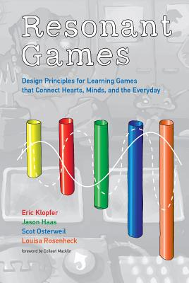 Resonant Games: Design Principles for Learning Games that Connect Hearts, Minds, and the Everyday