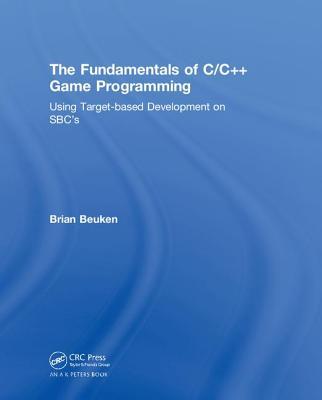 Fundamentals of C/C++ Game Programming: Using Target-Based Development on SBC's