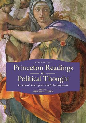 Princeton Readings in Political Thought: Essential Texts from Plato to Populism