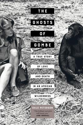 The Ghosts of Gombe: A True Story of Love and Death in an African Wilderness