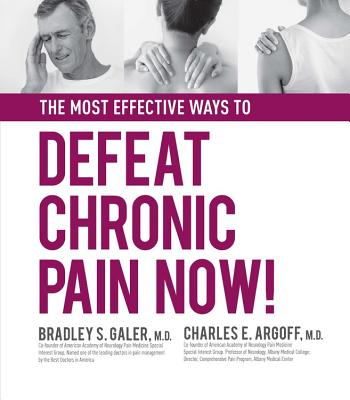 The Most Effective Ways to Defeat Chronic Pain Now!
