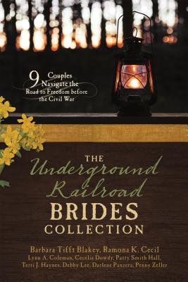 The Underground Railroad Brides Collection: 9 Couples Navigate the Road to Freedom before the Civil War