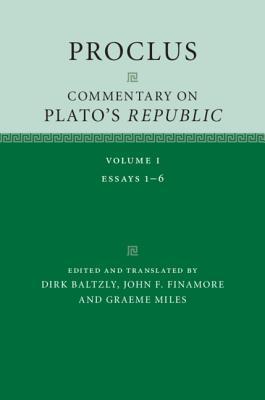 Proclus: Commentary on Plato's Republic: Essays 1-6
