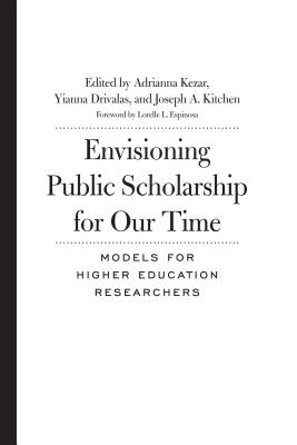 Envisioning Public Scholarship for Our Time: Models for Higher Education Researchers