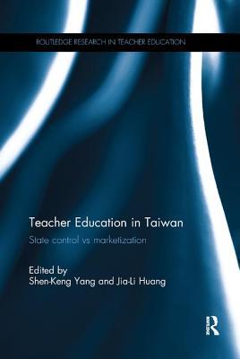 Teacher Education in Taiwan: State Control vs Marketization