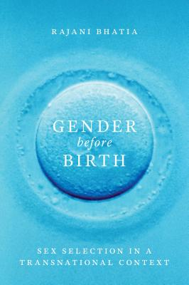 Gender Before Birth: Sex Selection in a Transnational Context