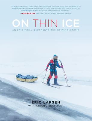 On Thin Ice: An Epic Final Quest into the Melting Arctic